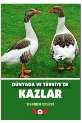 Minel Yayın Dünyada Ve Türkiye'de Kazlar - Yıldırım Çelebi 9786050660326 0
