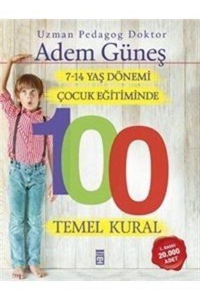 Timaş Yayınları 7-14 Yaş Dönemi Çocuk Eğitiminde 100 Temel Kural 0