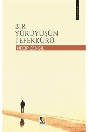 Çıra Yayınları Bir Yürüyüşün Tefekkürü 0