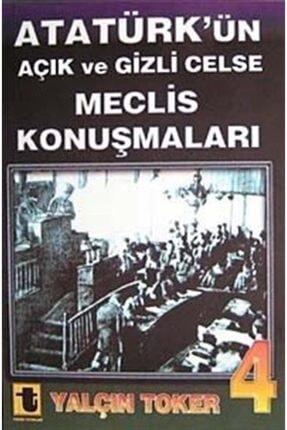 Toker Yayınları Atatürk'ün Açık Ve Gizli Celse Meclis Konuşmaları-4 0