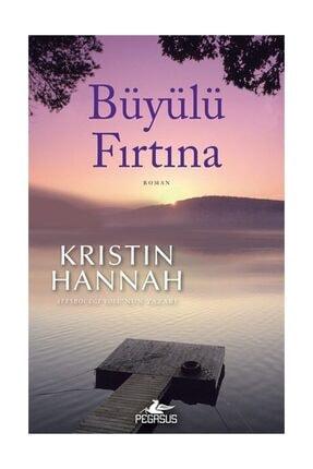 Pegasus Yayınları Büyülü Fırtına Kristin Hannah 0