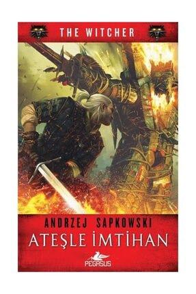 Pegasus Yayınları Ateşle İmtihan - The Witcher 5 - Andrzej Sapkowski 0