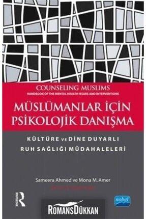 Nobel Akademik Yayıncılık Müslümanlar Için Psikolojik Danışma & Kültüre Ve Dine Duyarlı Ruh Sağlığı Müdahaleleri 0