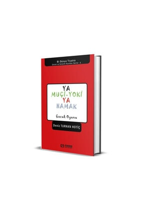 Ya Muçi-yoki Ya Hamak (ciltli) - Deniz Turhan Hotiç Deniz TURHAN HOTİÇ-0109