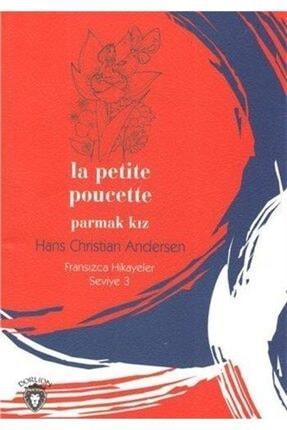 Dorlion Yayınevi Parmak Kız / Fransızca Hikayeler Seviye 3 0