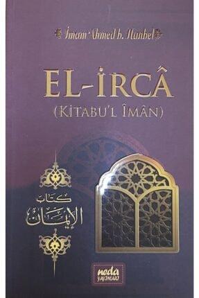 Neda Yayınları El-irca (kitabul Iman), Ahmed B. Hanbel, 14x21 Cm. Neda Yay 0