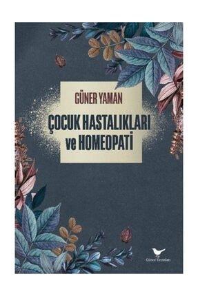 Günçe Yayınları Çocuk Hastalıkları ve Homeopati 0
