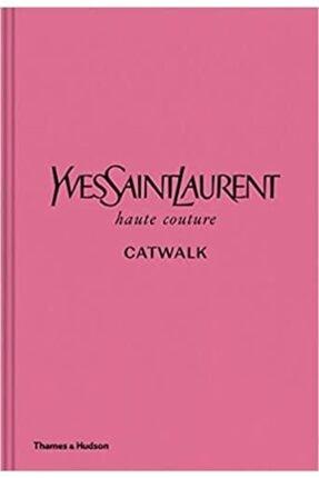 Thames & Hudson Yves Saint Laurent Catwalk Complete Haute Couture Collections 1962-2002 - Kitap 0