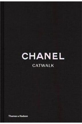 Thames & Hudson Chanel Catwalk: The Complete Karl Lagerfeld Collections - Kitap 0