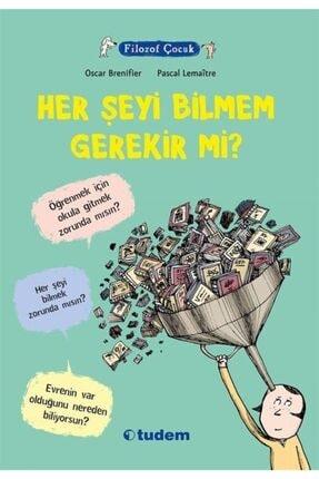 Tudem Yayınları Filozof Çocuk / Her Şeyi Bilmem Gerekir Mi? 0