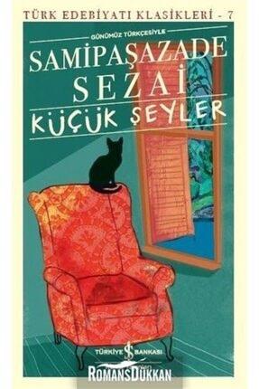 TÜRKİYE İŞ BANKASI KÜLTÜR YAYINLARI Küçük Şeyler & Günümüz Türkçesiyle 0
