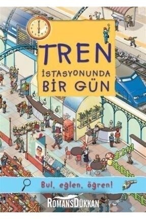 İş Bankası Kültür Yayınları Tren Istasyonunda Bir Gün & Bul, Eğlen, Öğren! 0