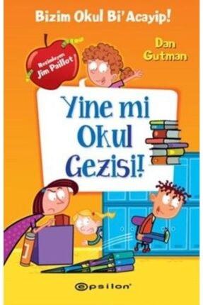 Epsilon Yayınları Bizim Okul Bi Acayip! / Yine Mi Okul Gezisi! 0