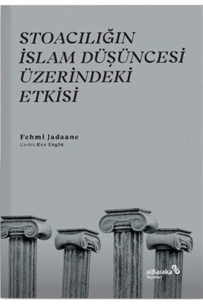 Albaraka Yayınları Stoacılığın Islam Düşüncesi Üzerindeki Etkisi - Fehmi Jadaane 9786254434976 0