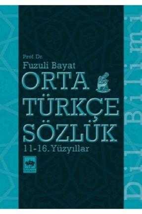 Ötüken Yayınları Orta Türkçe Sözlük 11-16. Yüzyıllar 0