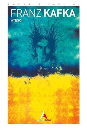 Aperatif Kitap Yayınları Ateşçi - Franz Kafka - 1