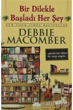 Martı Yayınları Bir Dilekle Başladı Her Şey - Debbie Macomber - 0
