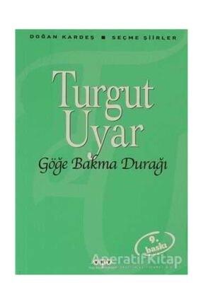 Yapı Kredi Yayınları Göğe Bakma Durağı - Turgut Uyar - 0