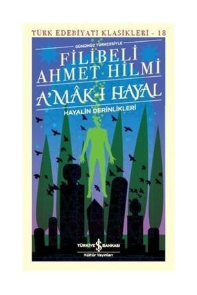 TÜRKİYE İŞ BANKASI KÜLTÜR YAYINLARI A'mak I Hayal Türk Edebiyatı Klasikleri 18 0