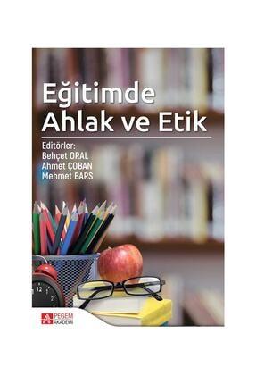 Pegem Akademi Yayıncılık Eğitimde Ahlak ve Etik 0