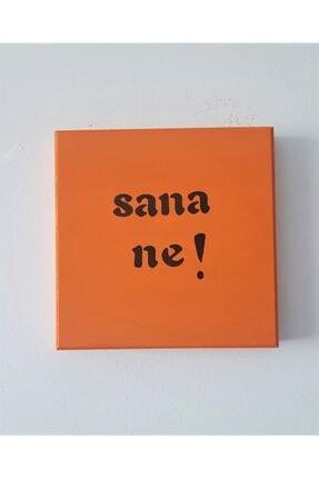 Sloganlı Dekoratif Duvar Pano ( Sana Ne ) 20002050PAN