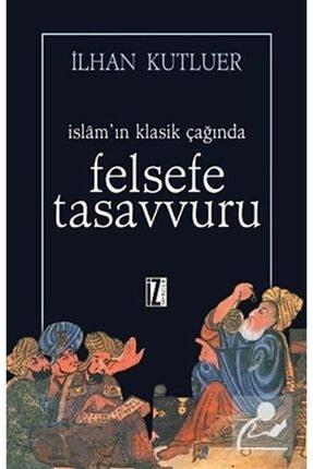 İz Yayıncılık Islam'ın Klasik Çağında Felsefe Tasavvuru 0
