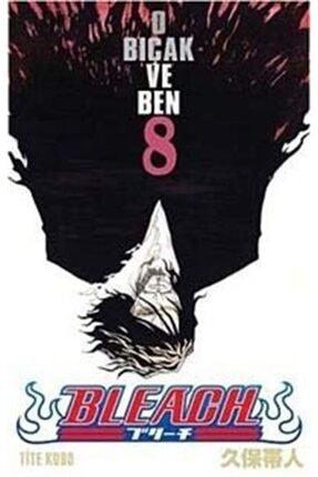 Gerekli Şeyler Bleach 8. Cilt - O Bıçak Ve Ben 0