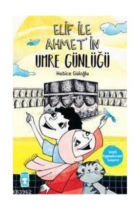 Timaş Yayınları Elif Ile Ahmet In Umre Günlüğü 0