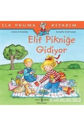 İş Bankası Kültür Yayınları Elif Pikniğe Gidiyor - Ilk Okuma Kitabım 0