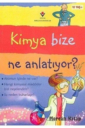 Tübitak Yayınları Kimya Bize Ne Anlatıyor? (karton Kapak) 0