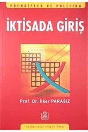Ezgi Kitabevi Yayınları Iktisada Giriş / Prof. Dr. M. Ilker Parasız 0