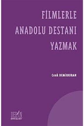 Derin Yayınları Filmlerle Anadolu Destanı Yazmak 0