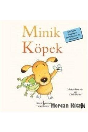 İş Bankası Kültür Yayınları Minik Köpek / Ilk Okuma Kitaplarım (dik Yazı) 0