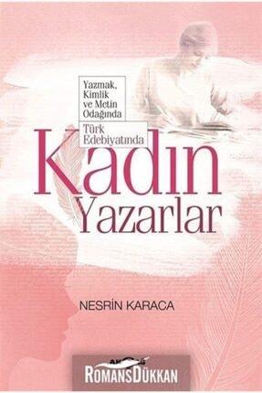 Akçağ Yayınları Türk Edebiyatında Kadın Yazarlar Yazmak  Kimlik ve Metin Odağında 0