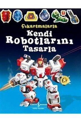 İş Bankası Kültür Yayınları Çıkartmalarla Kendi Robotlarını Tasarla 0