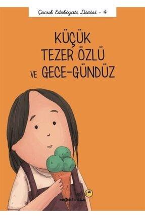 Tefrika Yayınları Küçük Tezer Özlü Ve Gece-gündüz / Çocuk Edebiyatı Dizisi 4 0