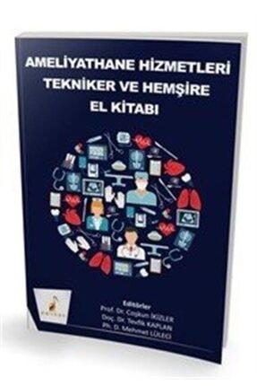 Pelikan Yayınları Ameliyathane Hizmetleri Tekniker Ve Hemşire El Kitabı 0