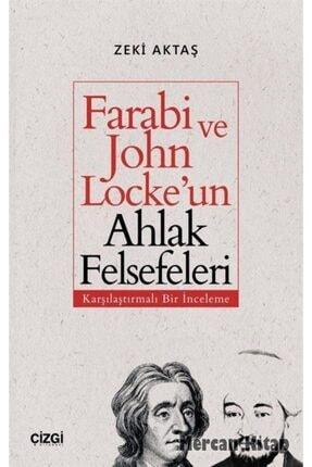 Çizgi Kitabevi Farabi Ve John Locke'un Ahlak Felsefeleri (karşılaştırmalı Bir Inceleme) 0