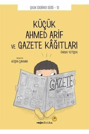 Tefrika Yayınları Küçük Ahmed Arif Ve Gazete Kağıtları - Önder Yetişen 9786056825484 0