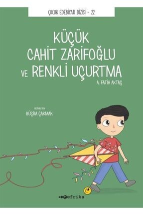 Tefrika Yayınları Küçük Cahit Zarifoğlu Ve Renkli Uçurtma - A. Fatih Aktaş 9786050662467 0