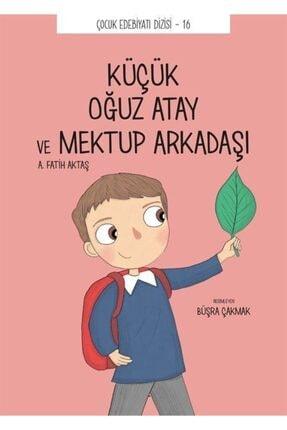 Tefrika Yayınları Küçük Oğuz Atay Ve Mektup Arkadaşı - Önder Yetişen 9786050662412 0