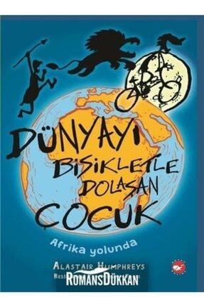 Beyaz Balina Yayınları Dünyayı Bisikletle Dolaşan Çocuk - Afrika Yolunda 0