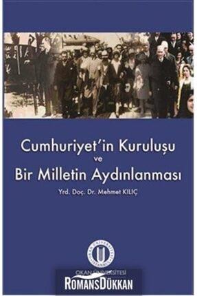 Okan Üniversitesi Kitapları Cumhuriyet'in Kuruluşu ve Bir Milletin Aydınlanması Mehmet Kılıç 0