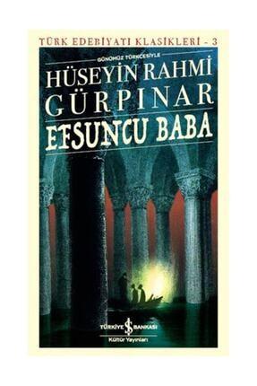 TÜRKİYE İŞ BANKASI KÜLTÜR YAYINLARI Türk Edebiyatı Klasikleri 03 Efsuncu Baba 0