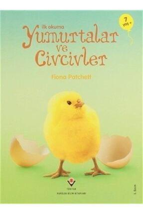 Tübitak Yayınları Ilk Okuma - Yumurtalar Ve Civcivler Fiona Patchett - Fiona Patchett 0