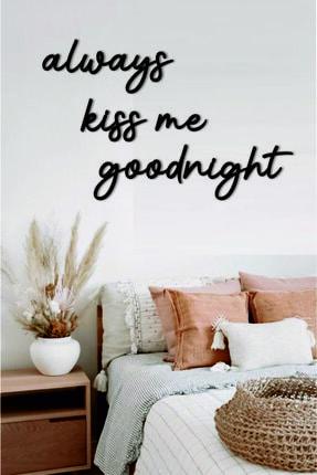 Strodizayn Duvar Yazı Dekorasyonu Always Kiss Me Goodnight 0