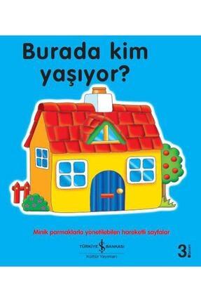 İş Bankası Kültür Yayınları Burada Kim Yaşıyor? 0