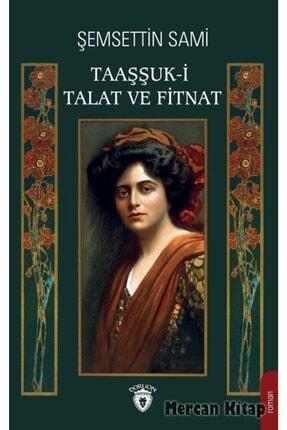 Dorlion Yayınevi Taaşşuk-ı Talat ve Fitnat 0