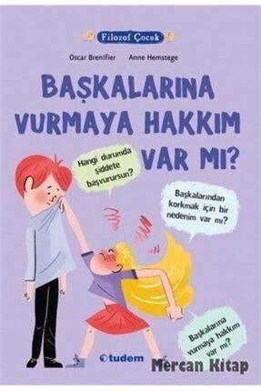 Tudem Yayınları Filozof Çocuk-başkalarına Vurmaya Hakkı Var Mı? 0