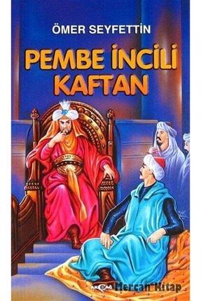 Akçağ Yayınları Pembe İncili Kaftan - Ömer Seyfettin 9789753383950 0